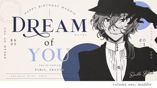 「革命」❝Dream of You   Happy Birthday, Maddie! [Yaoi MEP]❞