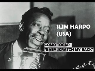 "Armónica Blues - Cómo tocar ""Baby Scratch my Back"" Slim Harpo"