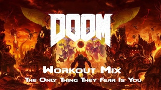 Doom - Workout Mix (The Only Thing They Fear Is You Edition)