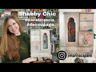Como hacer un mueble con estilo Shabby Chic / Transferencia/ Pátinas/ Decoupage ♡ Marina Capano