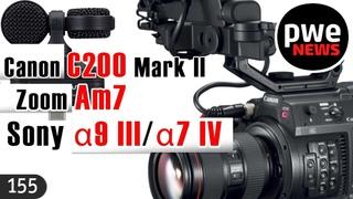 PWE News #155   Sony α9 III и Sony α7 IV (слухи)   Canon C200 Mark II   Прощай, Photokina   Zoom Am7