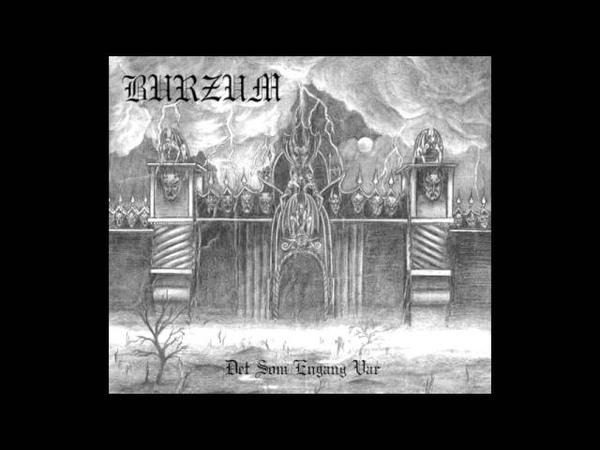 Burzum Det Som Engang Var Full Album