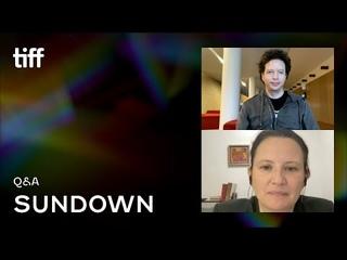 SUNDOWN Q&A | TIFF 2021