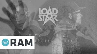 Loadstar - Give It To Me (DC Breaks Remix)