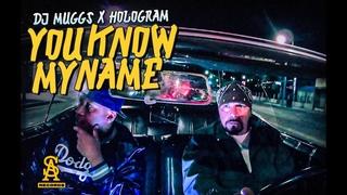DJ MUGGS x HOLOGRAM - You Know My Name