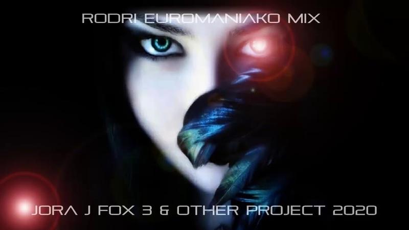 RODRI EUROMANIAKO MIX - JORA J FOX 3 & OTHER PROJECTS 2020