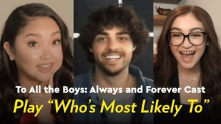 """To All the Boys: Always and Forever Cast Play """"Who's Most Likely To"""""""