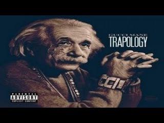 Gucci Mane - Trapology [Full Mixtape] New 2015