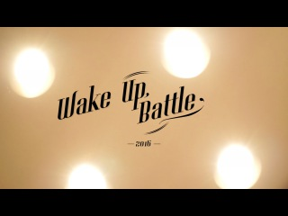 Wake Up Battle 2016 | RECAP | FSTV