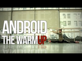 Cinematic - Android | The Warm Up