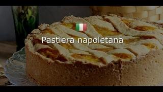 ИТАЛЬЯНСКАЯ КУХНЯ: Pastiera napoletana/ Неаполитанская пастьера