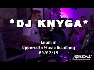 DJ KNYGA - Exam in UPPERCUTS DJs ACADEMY (Live in Moscow 09/07/19)