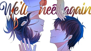 We'll Meet Again - AMV -「Anime MV」