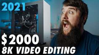 $2000 Video Editing PC Build Guide | Edits 4K, 6K, 8K RAW Video in 2021!
