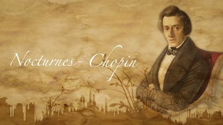 Frederic Chopin - all nocturnes (piano)/ Фредерик Шопен - все ноктюрны (пианино)