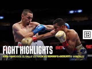 HIGHLIGHTS | Juan Francisco 'El Gallo' Estrada vs. Roman 'Chocolatito' Gonzalez
