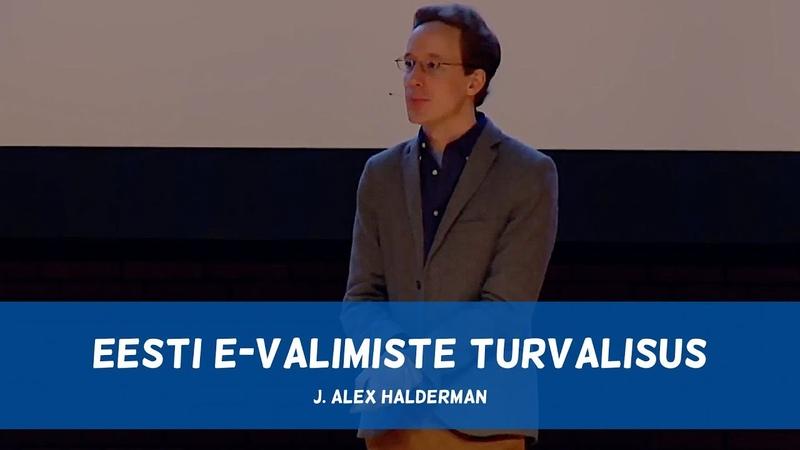 J Alex Halderman räägib Eesti e valimiste turvalisusest subtiitritega
